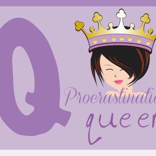 Procrastination- The Queen of Self Sabotage