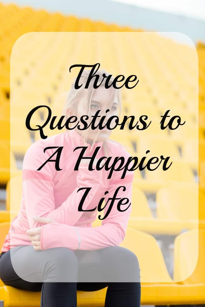 Three Questions to a Happy Life