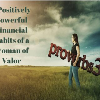 5 Positively Powerful Financial Habits of a Woman of Valor